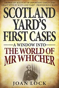 Scotland Yard's First Cases by Joan Lock