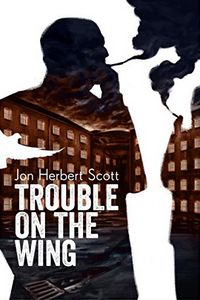 Trouble on the Wing by Jon Herbert Scott