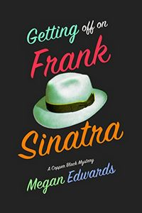 Getting Off On Frank Sinatra by Megan Edwards