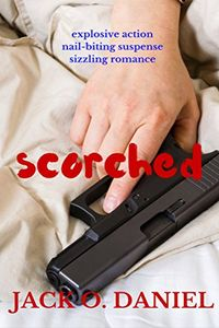 Scorched by Jack O. Daniel