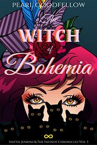 The Witch of Bohemia by Pearl Goodfellow