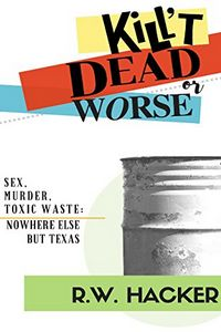 Kill't Dead Or Worse by Richard Hacker