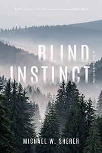 Blind Instinct by Michael W. Sherer