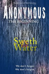 Anonymous by Sweth Water