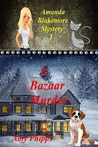 A Bazaar Murder by Amy Phipps