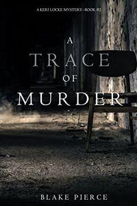A Trace of Murder by Blake Pierce