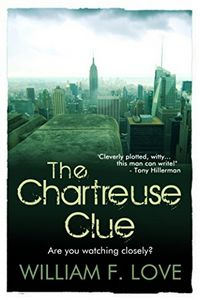 The Chartreuse Clue by William F. Love