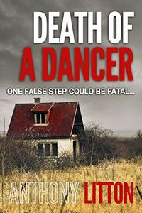 Death of a Dancer by Anthony Litton