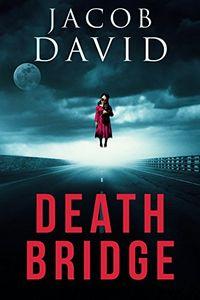 Death Bridge by Jacob David