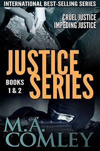 The Justice Series by M. A. Comley