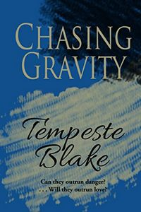 Chasing Gravity by Tempeste Blake