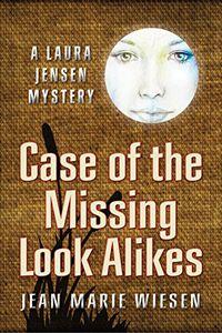 Case of the Missing Look Alikes by Jean Marie Wiesen