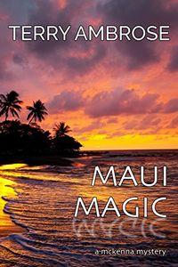 Maui Magic by Terry Ambrose