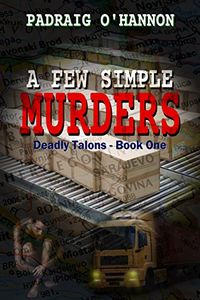 A Few Simple Murders by Padraig O'Hannon