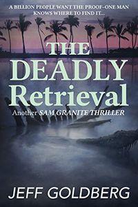 The Deadly Retrieval by Jeff Goldberg