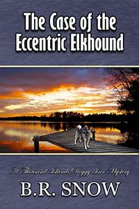 The Case of the Eccentric Elkhound by B. R. Snow
