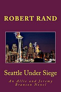 Seattle Under Siege by Robert Rand