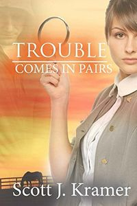 Trouble Comes in Pairs by Scott Kramer