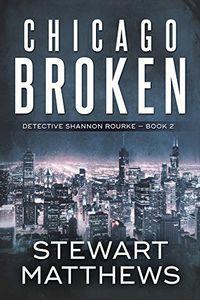 Chicago Broken by Stewart Matthews