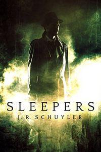 Sleepers by J. R. Schuyler