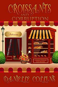 Croissants and Corruption by Danielle Collins