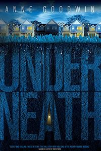 Underneath by Anne Goodwin