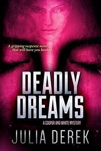 Deadly Dreams by Julia Derek