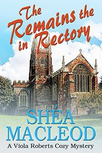 The Remains in the Rectory by Shea MacLeod