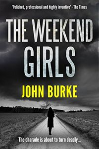 The Weekend Girls by John Burke