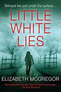 Little White Lies by Elizabeth McGregor
