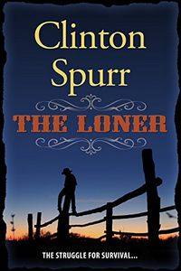 The Loner by Clinton Spurr