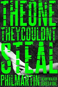 The One They Couldn't Steal by Phil Martin