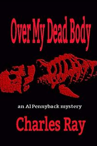 Over My Dead Body by Charles Ray