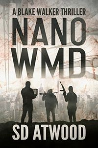 Nano WMD by S. D. Atwood