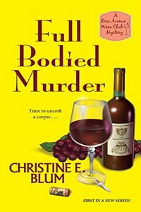 Full Bodied Murder by Christine E. Blum