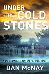 Under the Cold Stones by Dan McNay