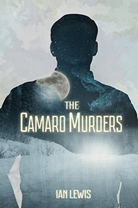 The Camero Murders by Ian Lewis
