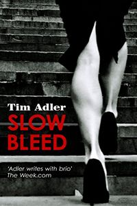 Slow Bleed by Tim Adler