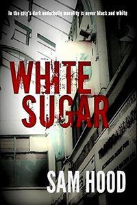 White Sugar by Sam Hood