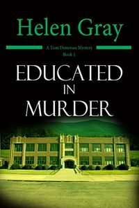 Educated in Murder by Helen Gray