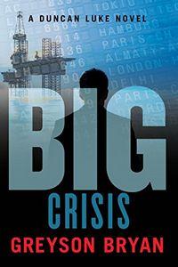 Big: Crisis by Greyson Bryan