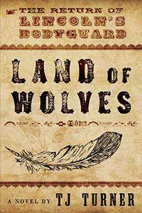 Land of Wolves by TJ Turner