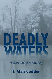 Deadly Waters by T. Alan Codder