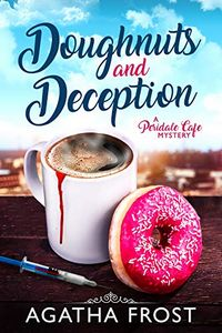 Doughnuts and Deception by Agatha Frost