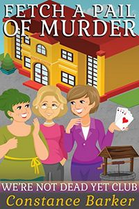 Fetch a Pail of Murder by Constance Barker