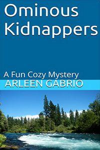 Ominous Kidnappers by Arleen Gabrio