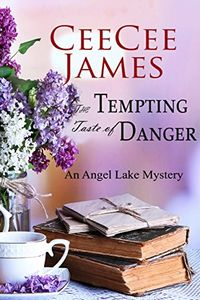 The Tempting Taste of Danger by CeeCee James