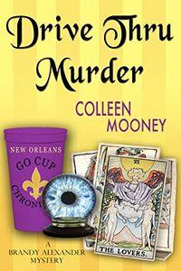 Drive Thru Murder by Colleen Mooney