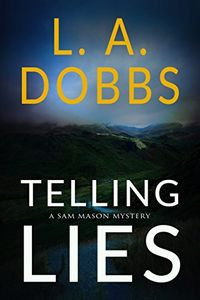 Telling Lies by L. A. Dobbs