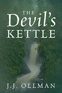 The Devil's Kettle by J. J. Ollman